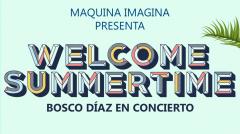 'WELCOME SUMMERTIME' Bosco Díaz concert in Tías